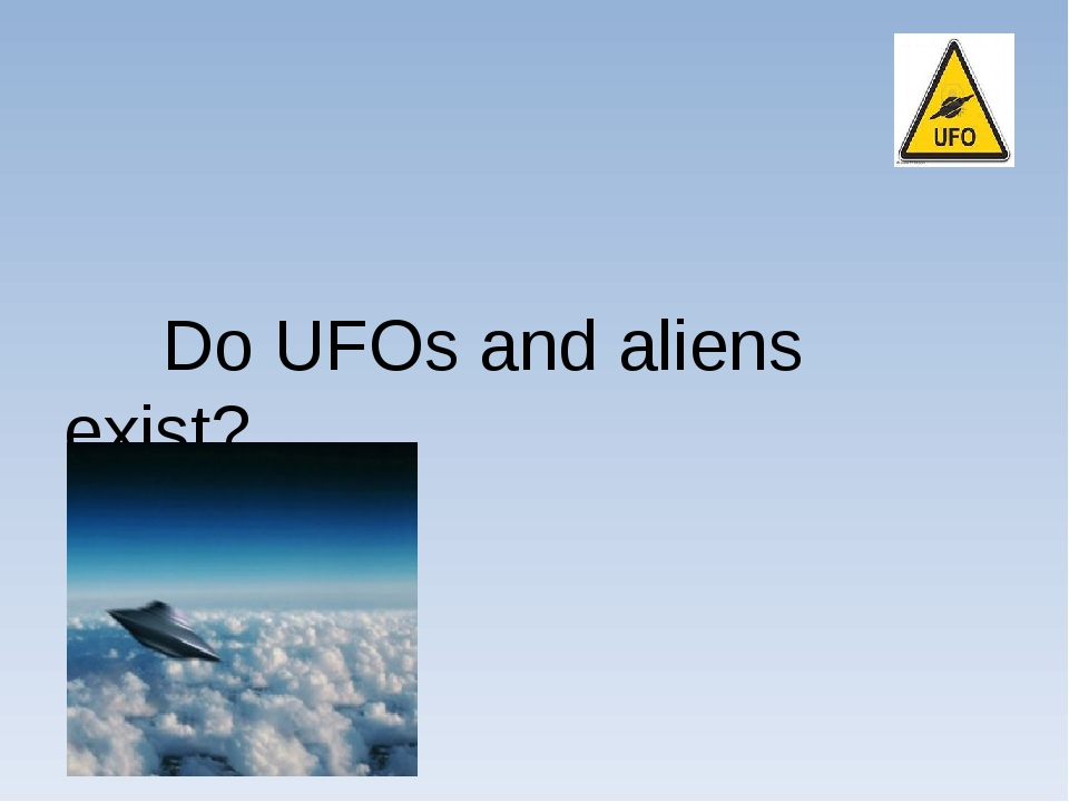 Do UFOs and aliens exist?