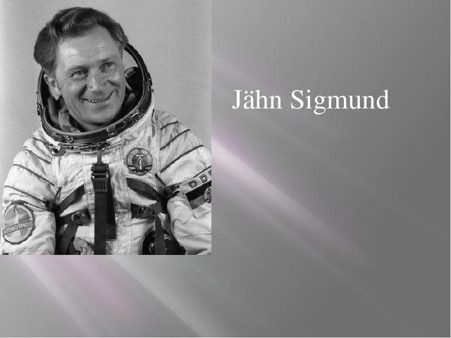 Jähn Sigmund Der erste Kosmonaut Deutschlands