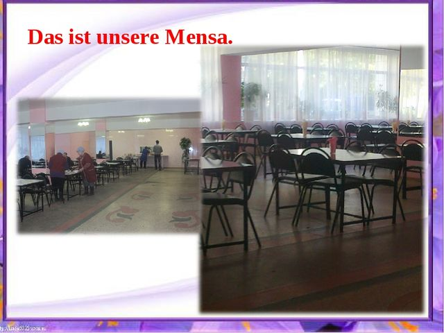 Das ist unsere Mensa.