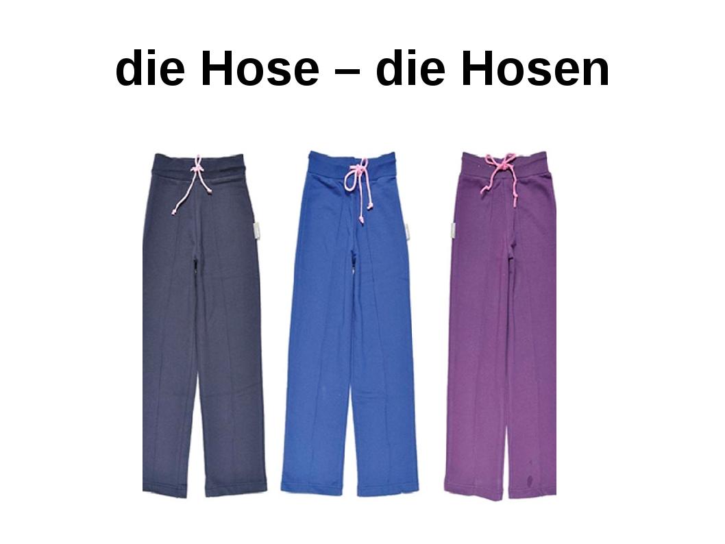 die Hose – die Hosen