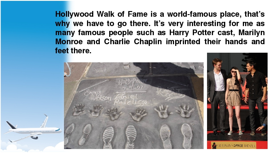 Hollywood Walk of Fame is a world-famous place, that's why we have to go ther...