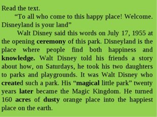 "Read the text. ""To all who come to this happy place! Welcome. Disneyland is y"