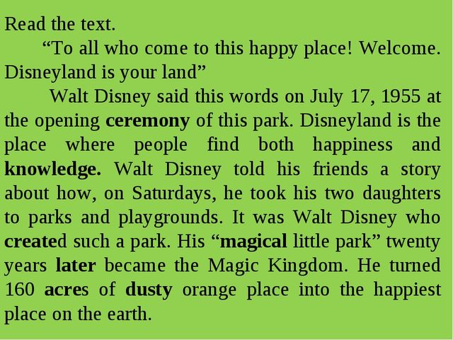 "Read the text. ""To all who come to this happy place! Welcome. Disneyland is y..."