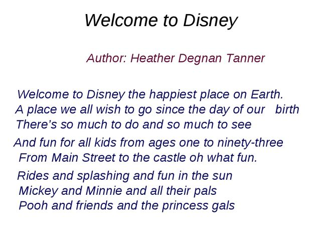 Welcome to Disney Author: Heather Degnan Tanner Welcome to Disney the happies...