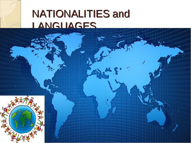 NATIONALITIES and LANGUAGES