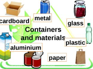Containers and materials plastic glass paper cardboard metal aluminium