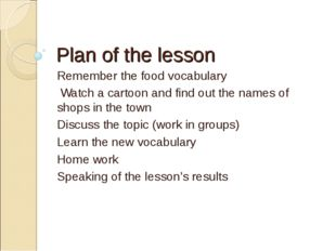 Plan of the lesson Remember the food vocabulary Watch a cartoon and find out