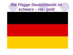 Die Flagge Deutschlands ist schwarz – rot - gold