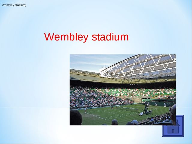 Wembley stadium) Wembley stadium