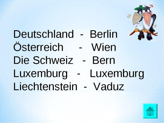 Deutschland - Berlin Österreich - Wien Die Schweiz - Bern Luxemburg - Luxembu...