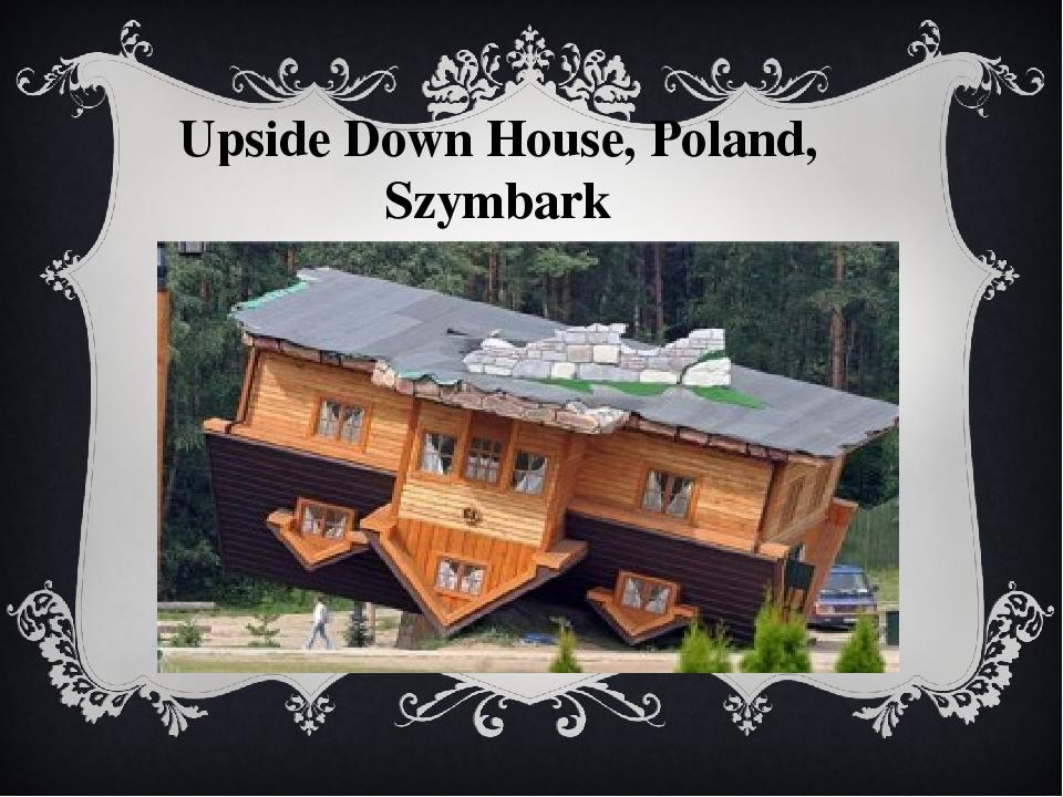 Upside Down House, Poland, Szymbark