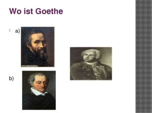 Wo ist Goethe a) b) c)