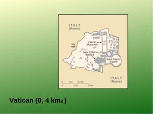 Vatican (0, 4 km2 )