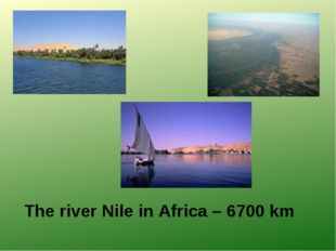 The river Nile in Africa – 6700 km