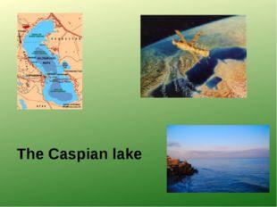 The Caspian lake