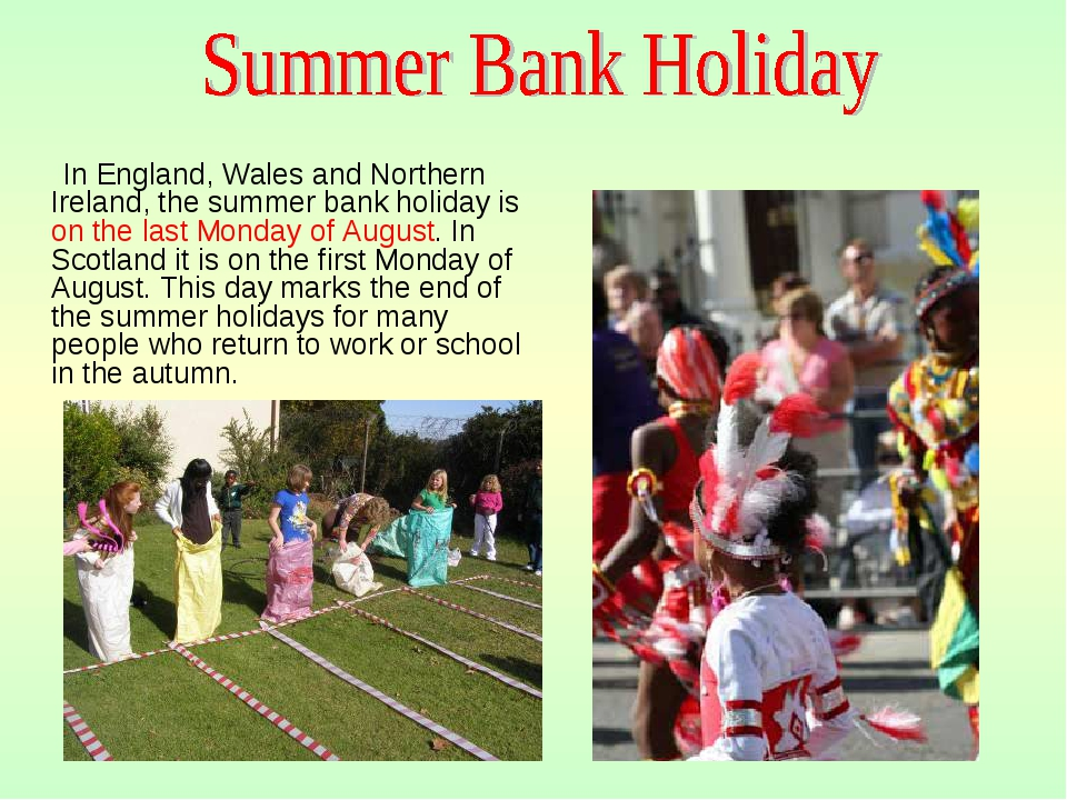 In England, Wales and Northern Ireland, the summer bank holiday is on the la...