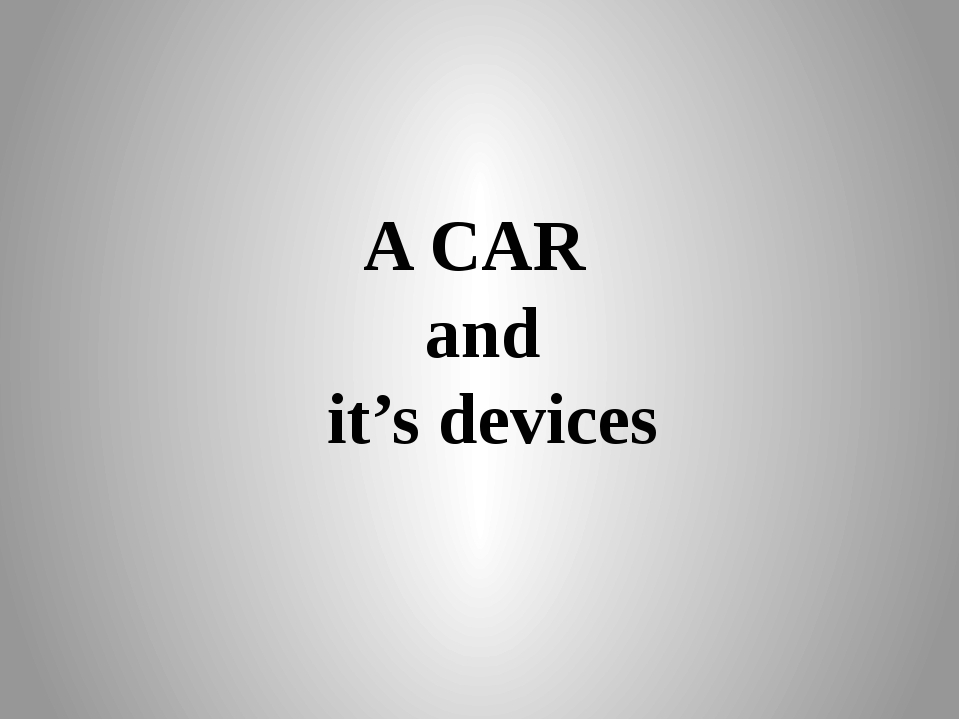 A CAR and it's devices