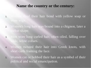 Name the country or the century: Women dyed their hair bond with yellow soap
