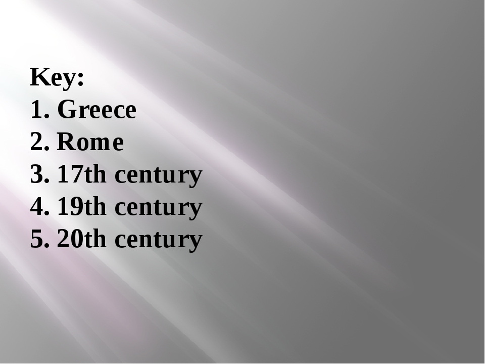 Key: 1. Greece 2. Rome 3. 17th century 4. 19th century 5. 20th century