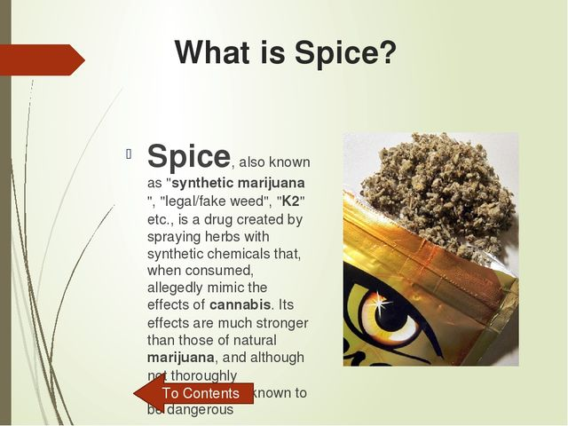 "What is Spice? Spice, also known as ""synthetic marijuana"", ""legal/fake weed"",..."