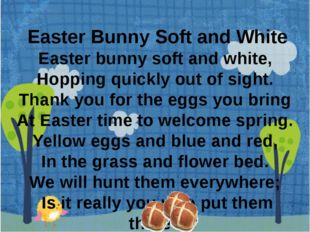 Easter Bunny Soft and White Easter bunny soft and white, Hopping quickly ou