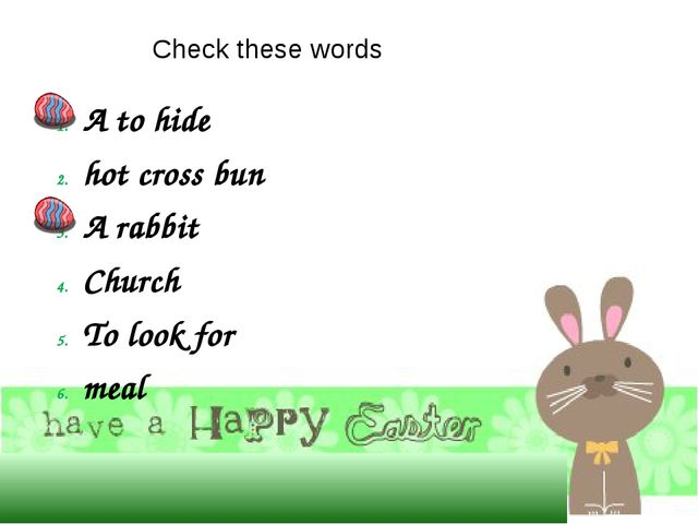 Check these words A to hide hot cross bun A rabbit Church To look for meal