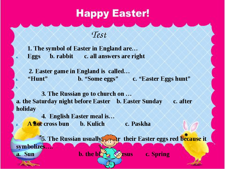 Test 1. The symbol of Easter in England are… Eggs b. rabbit c. all answers a...