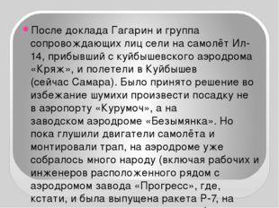 После доклада Гагарин и группа сопровождающих лиц сели на самолётИл-14, при
