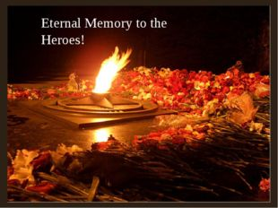 Eternal Memory to the Heroes!