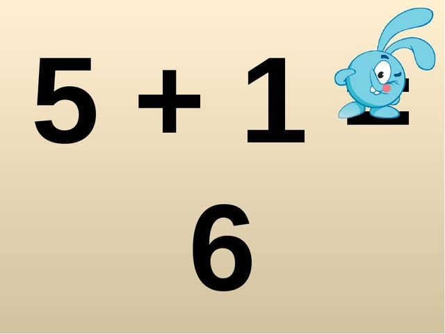 5 + 1 = 6