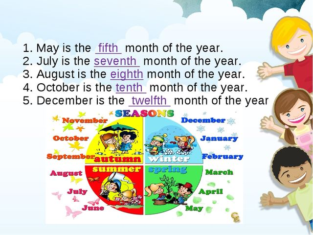 1. May is the fifth month of the year. 2. July is the seventh month of the ye...