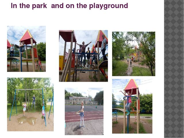 In the park and on the playground