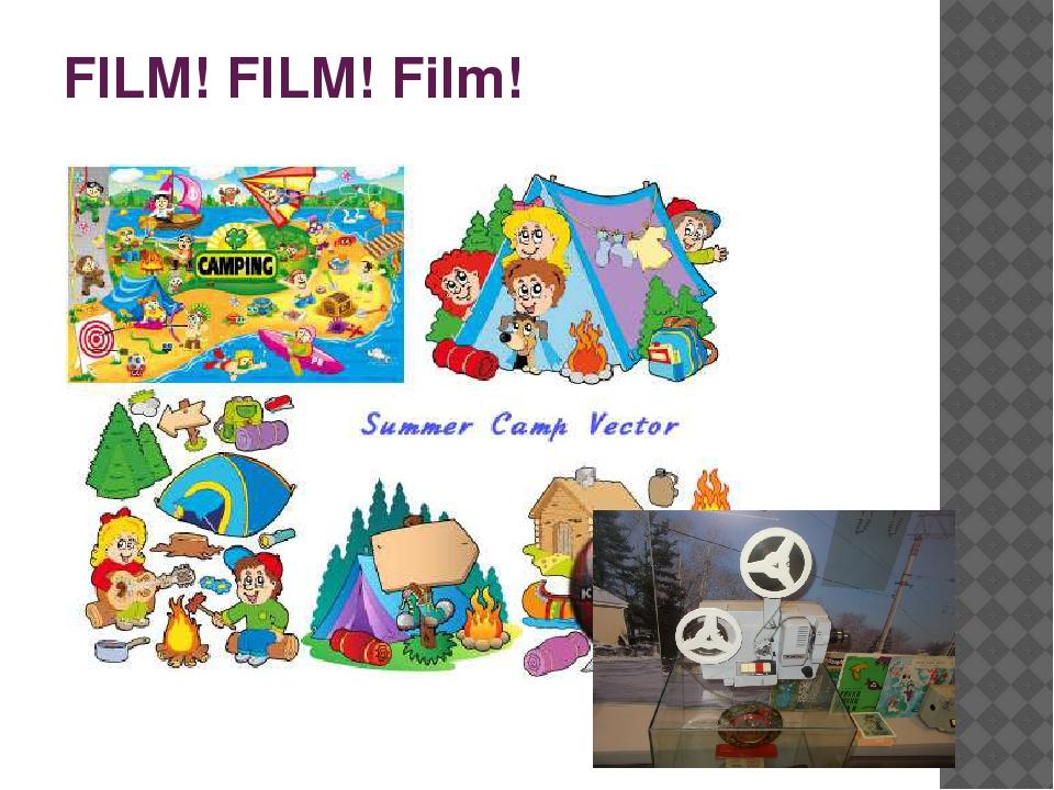FILM! FILM! Film!