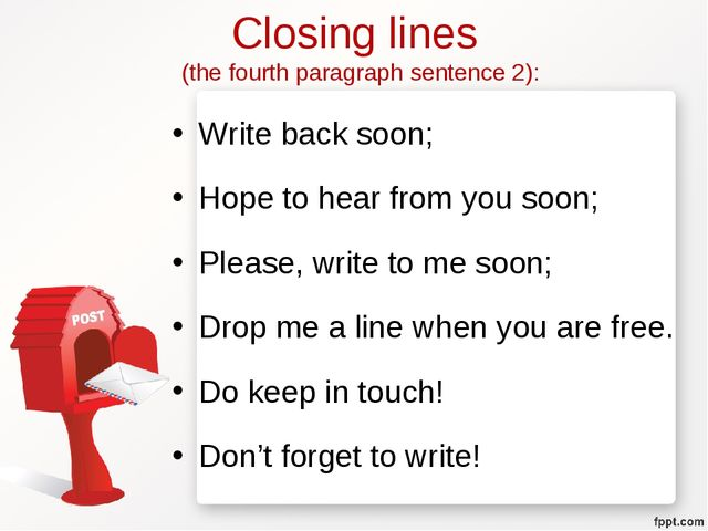 Closing lines (the fourth paragraph sentence 2): Write back soon; Hope to hea...