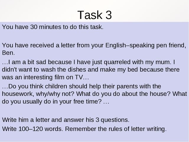 Task 3 You have 30 minutes to do this task. You have received a letter from y...