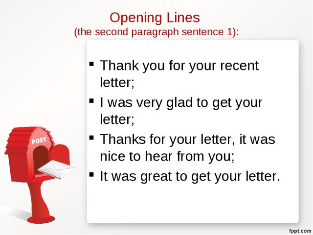Opening Lines (the second paragraph sentence 1): Thank you for your recent le...