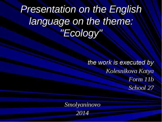 "Presentation on the English language on the theme: ""Ecology"" the work is exe..."