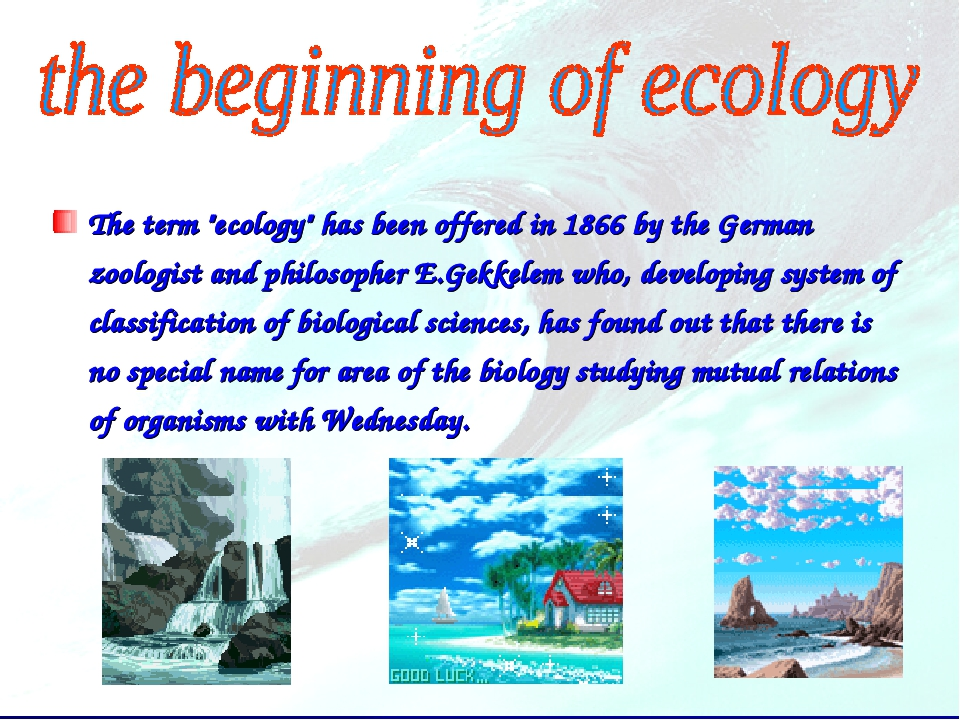"The term ""ecology"" has been offered in 1866 by the German zoologist and philo..."