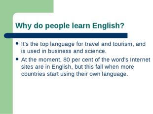 Why do people learn English? It's the top language for travel and tourism, an