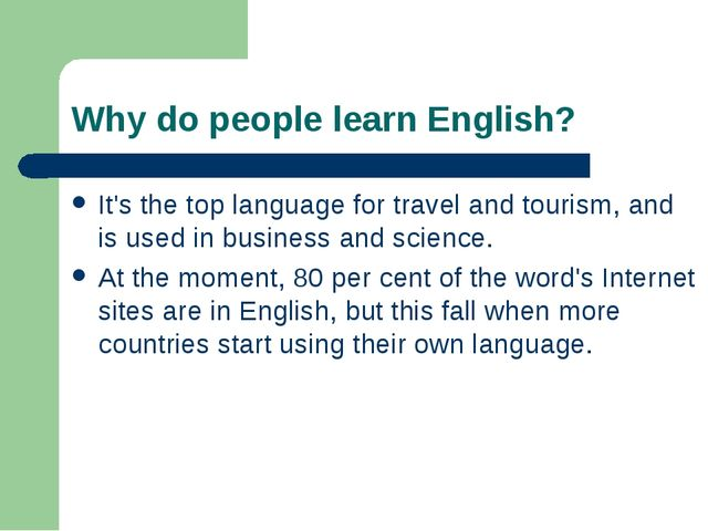 Why do people learn English? It's the top language for travel and tourism, an...