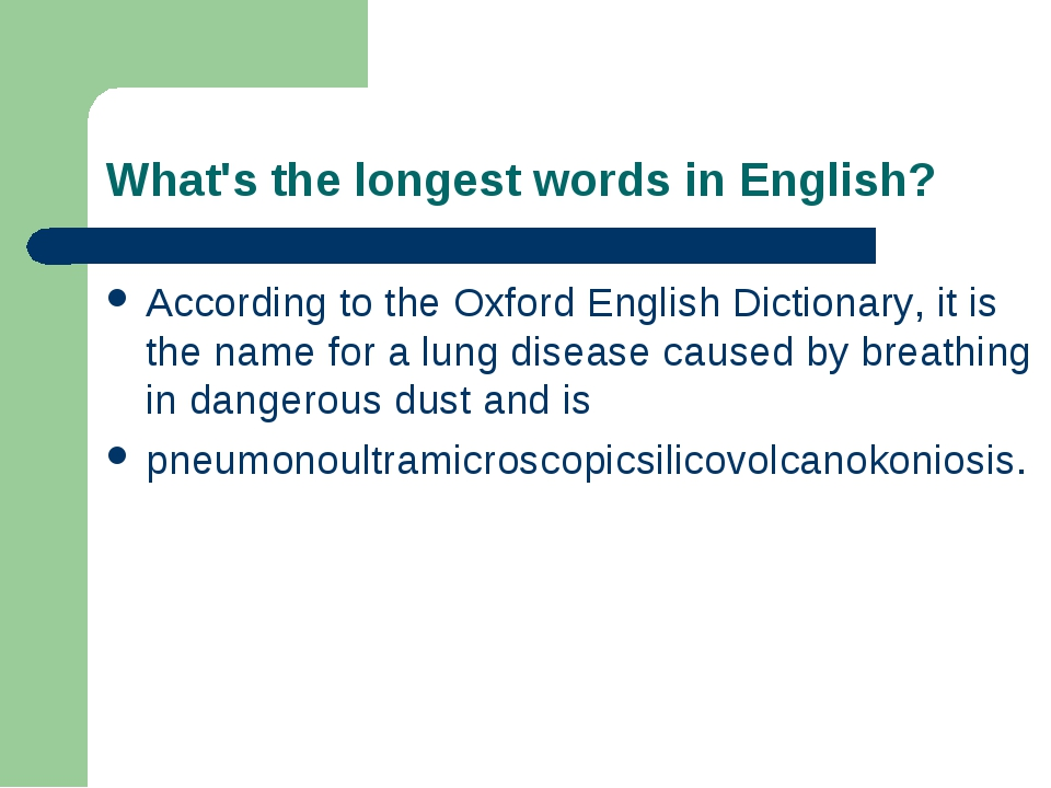 What's the longest words in English? According to the Oxford English Dictiona...