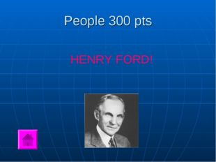 People 300 pts HENRY FORD!