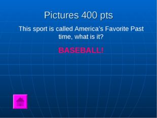 Pictures 400 pts This sport is called America's Favorite Past time, what is i