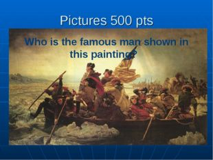 Pictures 500 pts Who is the famous man shown in this painting?