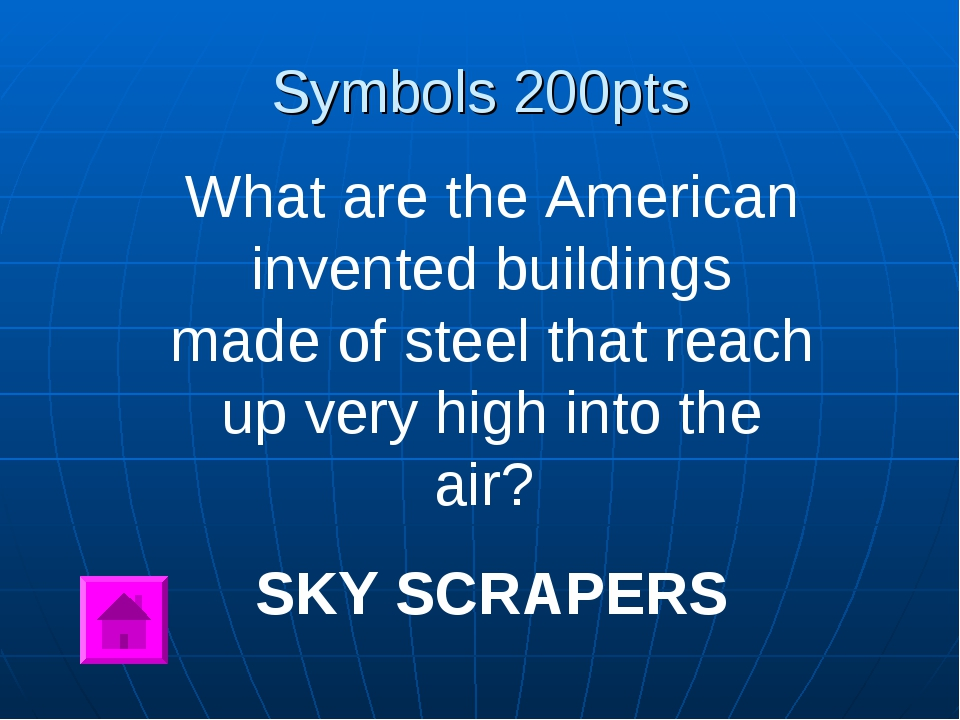 Symbols 200pts What are the American invented buildings made of steel that re...