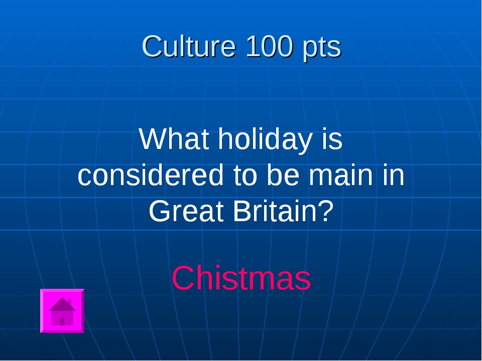 Culture 100 pts What holiday is considered to be main in Great Britain? Chist...