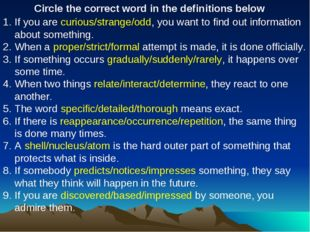Circle the correct word in the definitions below If you are curious/strange/o