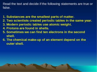 1. Substances are the smallest parts of matter. 2. Two scientists created per
