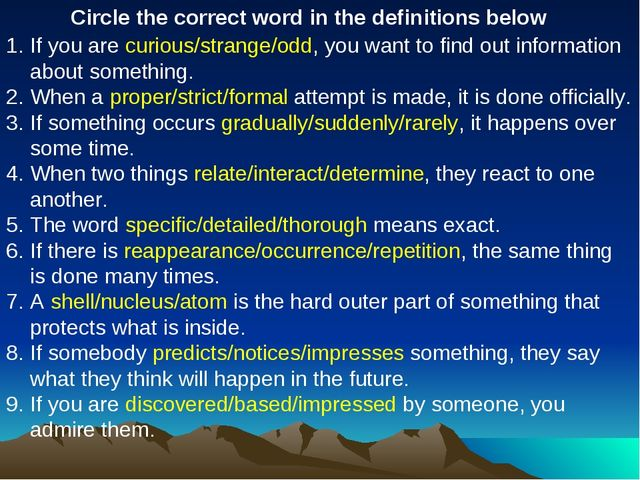 Circle the correct word in the definitions below If you are curious/strange/o...