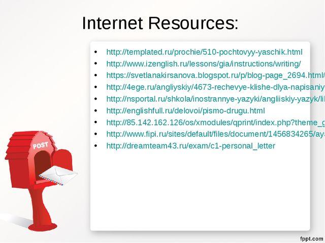 Internet Resources: http://templated.ru/prochie/510-pochtovyy-yaschik.html ht...